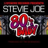 80's Baby - Single by Stevie Joe