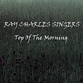 Top Of The Morning by Ray Charles Singers