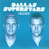 Higher by Dallas Superstars