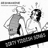 Dirty Yiddish Songs by Yaacov Shapiro