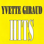 Yvette Giraud - Hits by Yvette Giraud
