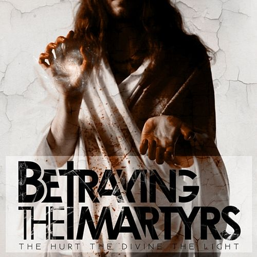 The Hurt the Divine the Light by Betraying the Martyrs