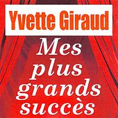 Mes plus grands succès by Yvette Giraud