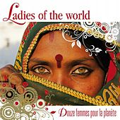Ladies of the World (Douze femmes pour la planète) by Various Artists