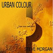Urban Colour (7) by Steve Morgan