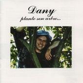 Dany plante son arbre by Dany