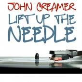 Lift Up the Needle by John Creamer