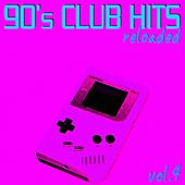 90's Club Hits Reloaded Vol. 4 (Best Of Club, Dance, House, Electro and Techno Remix Collection) by Various Artists