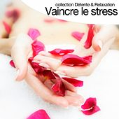 Vaincre le stress (Collection détente et relaxation) by Relaxation  Big Band
