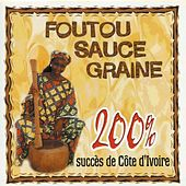 Foutou Sauce Graine, 200 % Succès de Côte d'Ivoire by Various Artists