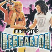 Don't Stop Reggaetown by Various Artists