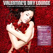 Valentine's Day Lounge (Deluxe Chillout Pop Lounge Hits for Lovers) by Various Artists