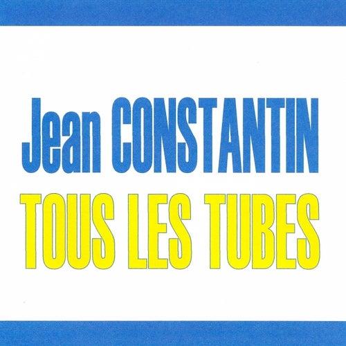 Tous les tubes - Jean Constantin by Jean Constantin
