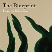 Under the Willow Trees by Blueprint