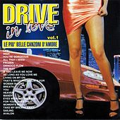 Drive In Love, Vol. 1 (Le piu' belle canzoni d'amore) by Various Artists