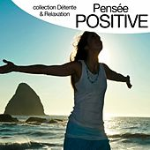 Pensée positive (Collection détente et relaxation) by Relaxation  Big Band