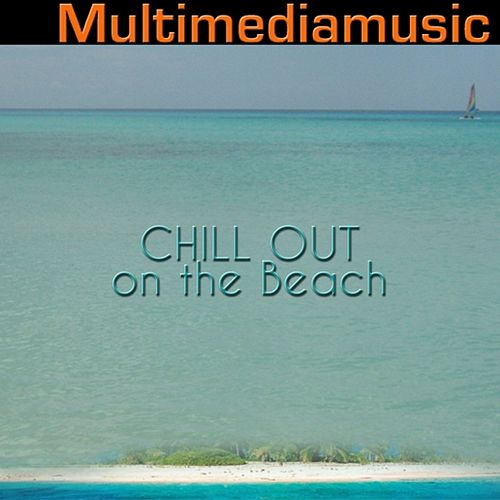 Chill Out On the Beach by Various Artists
