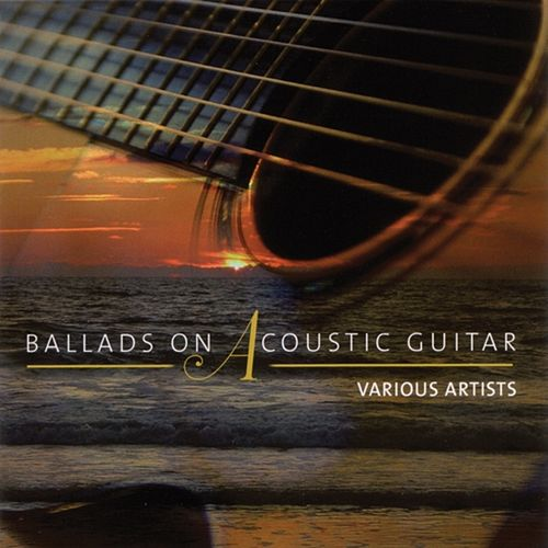 Ballads On Acoustic Guitar by Various Artists
