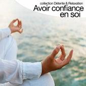 Avoir confiance en soi (Collection détente et relaxation) by Relaxation  Big Band