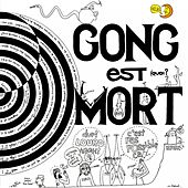 Gong est mort (Live at Hippodrome Paris 1977) (Remastered Version) von Gong