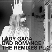 Bad Romance - The Remixes Part 2 by Lady Gaga