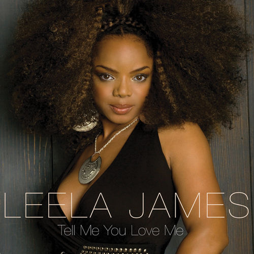 Tell Me You Love Me by Leela James