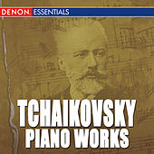 Tchaikovsky: Works for Piano by Various Artists