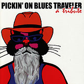 Pickin' On Blues Traveler by Pickin' On