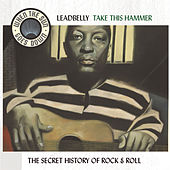 When The Sun Goes Down Vol. 5: Take This Hammer by Leadbelly