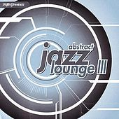 Abstract Jazz Lounge 3 by Various Artists