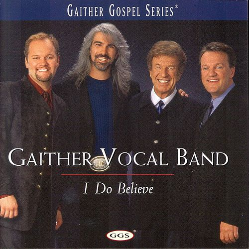 I Do Believe by Bill & Gloria Gaither