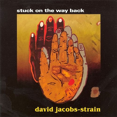 Stuck On The Way Back by David Jacobs-Strain