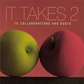 It Takes 2: 15 Collaborations and Duets by Various Artists