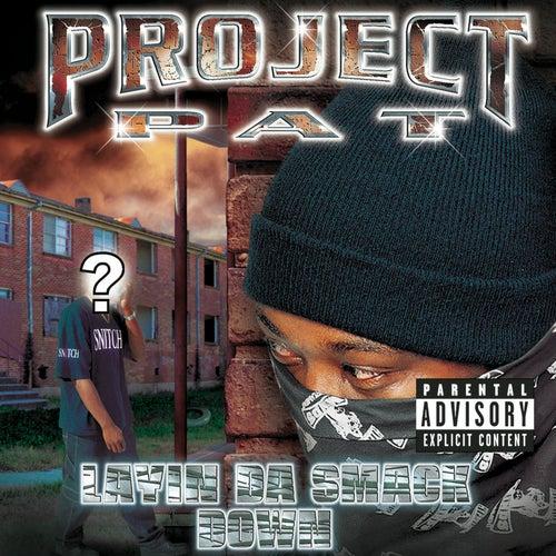 Layin' Da Smack Down von Project Pat