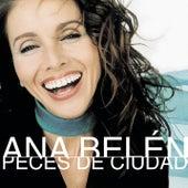 Peces de Ciudad by Ana Belén