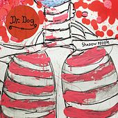 Shadow People by Dr. Dog