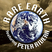 Rare Earth Featuring Peter Rivera by Rare Earth