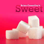 Brian Connolly's Sweet by Brian Connolly's Sweet