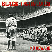 No Reward by Black Train Jack
