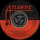 Don't Knock My Love - Pt. I / Don't Knock My Love - Pt. II  [Digital 45] by Wilson Pickett
