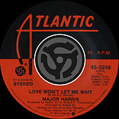 Love Won't Let Me Wait / After Loving You [Digital 45] by Major Harris
