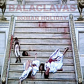 Roman Holiday by Balaclavas