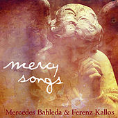 Mercy Songs by Mercedes Bahleda