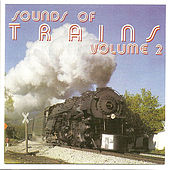 Sounds of Trains, Volume 2 by Brad Miller