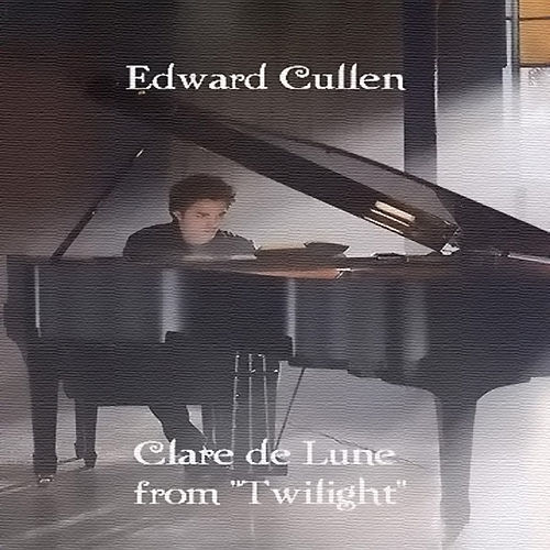 Clare De Lune (Theme From Twilight) by Edward Cullen