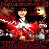 Kill One N Maybe Save Athousand The Mixtape by Various Artists