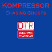 Chasing Ghosts by Kompressor