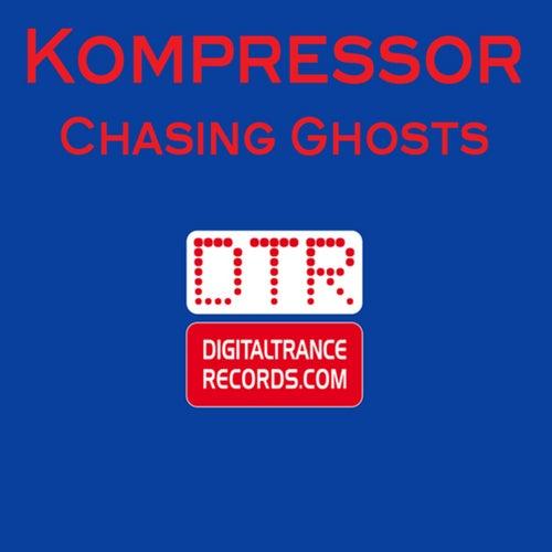 Chasing Ghosts by Kompressor