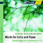 Rachmaninov, S.: Cello and Piano Music by David Geringas