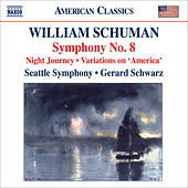 Schuman, W.: Symphony No. 8 / Night Journey / Ives, C.: Variations on America (orch. W. Schuman) by Gerard Schwarz